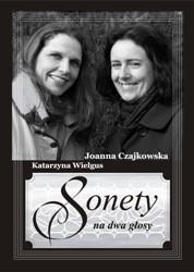 Joanna Czajkowska i Katarzyna Wielgus Sonety na dwa głosy