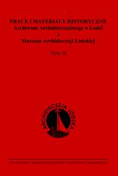 Prace i materiały historyczne Archiwum Archidiecezjalnego w Łodzi i Muzeum Archidiecezji Łódzkiej, tom III