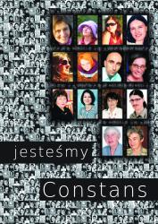 Joanna Bolimowska-Żuberek, Martyna Bujnowicz, Alfreda Cegiełka, Kinga Cichosz, Joanna Czajkowska i in.Jesteśmy Constans
