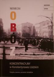 Kolejna książka Marianny Gryni:Niemiecki obóz koncentracyjny w Konstantynowie Łódzkim