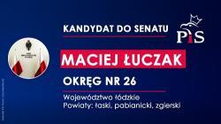 Maciej Łuczak kandydatem PiS do Senatu w okr. nr 26