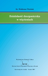 Ks. Waldemar Woźniak Działalność duszpasterska w więzieniach