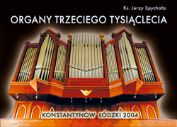 Ks. Jerzy SpychałaOrgany Trzeciego Tysiąclecia