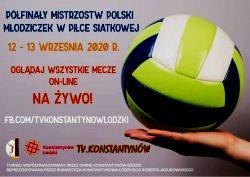 Konstantynów Łódzki zaprasza na transmisję (na żywo) Półfinałów MP młodziczek. PONOWNA zmiana godzin spotkań!