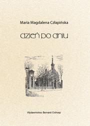 Maria Magdalena Człapińska Dzień po dniu