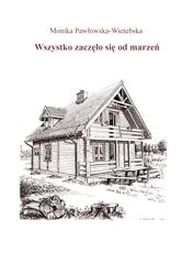 Monika Pawłowska-Wielebska Wszystko zaczęło się od marzeń