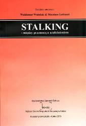 Waldemar Woźniak & Massimo Lattanzi Stalking – między przemocą a uzależnieniem