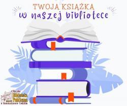 Twoja książka, w naszej Bibliotece!