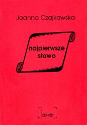 Joanna CzajkowskaNajpierwsze słowo