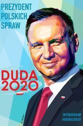 PREZYDENT POLSKICH SPRAW Andrzej Duda